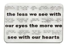 The less we see with our eyes  The more we see with our hearts.  #quotes #optometry