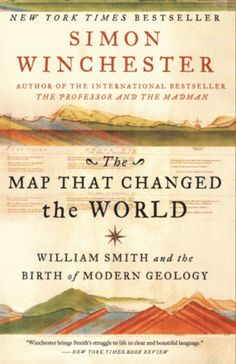 The Map That Changed The World | Simon Winchester. the fascinating story of William Smith, the orphaned son of an English country blacksmith, who became obsessed with creating the world's first geological map and ultimately became the father of modern geology.