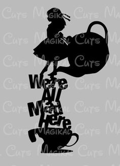 Alice All Mad Here Quote SVG Studio EPS And JPEG Digital Downloads