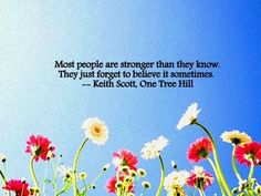 One Tree Hill Quote :) Keith Scott