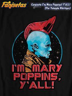 #Yondu! Luces como #MaryPoppins! ☂️ ¿Y molaba esa Mary Poppins? ¡Y tanto! Yeah! #camisetas #tees #tshirts #guardianesdelagalaxia #guardiansofthegalaxy #fanisetas Design By Yolanda Martínez