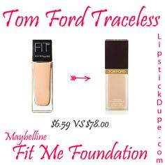Tom Ford Traceless Foundation Dupe Maybelline Fit Me Foundation $6.59 vs $78.00 #dupe #Dupes www.lipstickdupe.com