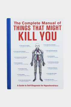 Things That Might Kill You from a hypochoncdriac's perspective