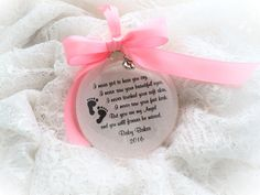 In Memory Memorial Miscarriage Baby Death by BrushedByAnAngel Clear Ornaments, How To Make Ornaments, Memorial Ornaments, Memorial Gifts, Own Quotes, Baby Memories, Christmas Baubles, Skin So Soft, Beautiful Eyes