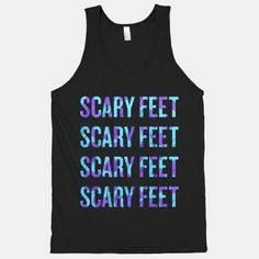 We don't need to hear your scary feet scary feet all night...