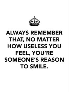 You are someone's reason to smile!