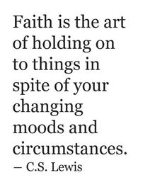 My Favorite CS Lewis Quotes                                                                                                                                                                                 More