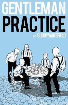 Gentleman Practice: Buddy Wakefield: 9781935904106: Amazon.com: Books