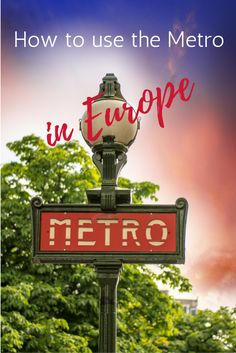 How to use metro trains in Europe