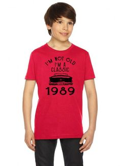 i'm not old i'm a classic 1989 Youth Tees