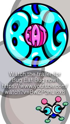 Check out the trailer at https://www.youtube.com/watch?v=BwZP3nLI6x8!   Download the game for Android at http://play.google.com/store/apps/details?id=com.bugeatbug.android