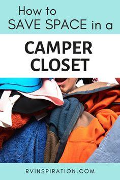 How to save space in a camper closet #RVorganization #RVstorageideas #CamperStorageIdeas #RVCloset