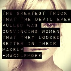 quite possibly one of my favorite single lines off of all of their record (thin line - macklemore & ryan lewis)