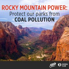 Rocky Mountain Power intends to sue the EPA to delay clean air protections for our national parks. DEMAND Cindy Crane, the CEO of Rocky Mountain Power,  get out of the way of progress and to work with the EPA to protect the health, communities and national parks of Utah from coal pollution without delay.