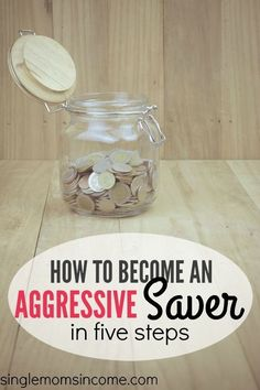 How to Become an Aggressive Saver in Five Steps