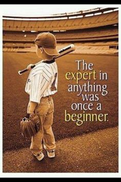 Positive Quote With A Little Boy Baseball Bat Uniform And Catchers Mitt Reads The Expert In Anything Was Once Beginner