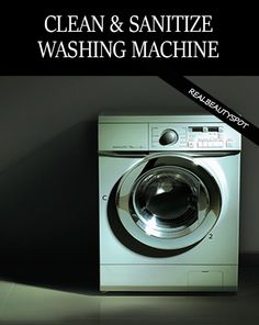 Best natural ways to clean and sanitize your Washing Machine with Simple Steps