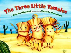 The Three Little Tamalesby Eric A. Kimmel is another Three Little Pig redo with a Tex- Mex flavor. In this story there is a wolf but no pigs...