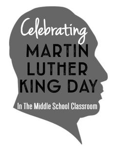 Celebrating Martin Luther King, Jr. Day in the middle school classroom can be inspirational, educational, and motivating...read all about how in this blog post.
