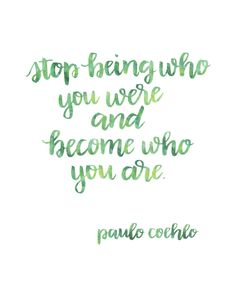 Printable Brush Lettered Inspiration: Becoming Who You Are Quote by Coehlo Journal Quotes, Book Quotes, Words Quotes, Wise Words, Me Quotes, Motivational Quotes, Inspirational Quotes, Sayings, Great Quotes