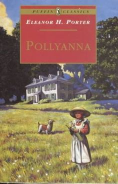 "Pollyanna by Eleanor H. Porter - 100 books for children - children story.jpg (""Pollyanna"" the book your grandma or great grandma wanted for Christmas about 100 years ago--is on a childrens' good book list!!!)"