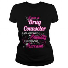 Drug Counselor I Am Allergic To Stupidity I Break Out In Sarcasm T Shirts, Hoodies. Check price ==► https://www.sunfrog.com/Names/Drug-Counselor--Sweet-Heart-Black-Ladies.html?41382