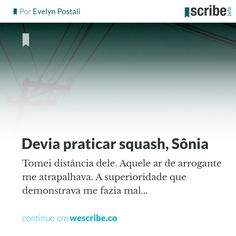 Devia praticar squash, Sônia - wescribe.co