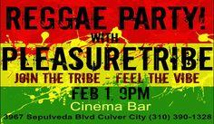 https://www.facebook.com/pages  Pleasuretribe Reggae Feb 1, 2014 at the Cinema Bar Culver City https://www.facebook.com/pages/Pleasuretribe-Reggae/176621112540000?ref=hl