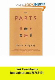 The Parts Keith Ridgway , ISBN-10: 0312327692  ,  , ASIN: B000BZEPMS , tutorials , pdf , ebook , torrent , downloads , rapidshare , filesonic , hotfile , megaupload , fileserve