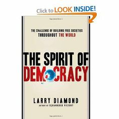 The Spirit of Democracy: The Struggle to Build Free Societies Throughout the World: Larry Diamond: 9780805089134: Amazon.com: Books