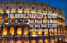 The Broke Traveler's Guide: Visit Rome for a Week for Less Than $1,000 #Rome #travel #vacation