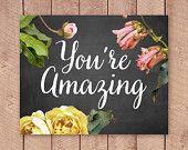 You're Amazing Inspiration Printable Art Print, 8x10 Chalkboard Home Decor, Modern Calligraphy, Vintage Floral Poster, Botanical Print