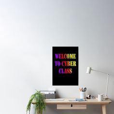 """""""Welcome to Cyber school class 2020"""" Poster #redbubbleartists Funny Teacher Gifts, Teacher Humor, Creative Poster Design, Creative Posters, Inspirational Words Of Encouragement, Spanish Vocabulary, Daily Motivational Quotes, Entrepreneur Motivation, Quote Aesthetic"""