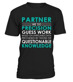 Partner - Job Shirts  partner#tshirt#tee#gift#holiday#art#design#designer#tshirtformen#tshirtforwomen#besttshirt#funnytshirt#age#name#october#november#december#happy#grandparent#blackFriday#family#thanksgiving#birthday#image#photo#ideas#sweetshirt#bestfriend#nurse#winter#america#american#lovely#unisex#sexy#veteran#cooldesign#mug#mugs#awesome#holiday#season#cuteshirt
