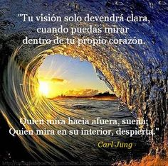 Your vision will become clear only when you can look into your own heart. Who looks outside, dreams; who looks inside, awakes. - Carl Gustav Jung Swiss psychoanalyst and major author on psychology, mythology and spirituality of the century Spirit Quotes, Wise Quotes, Famous Quotes, Inspirational Quotes, Carl Jung, Frases Jung, Miguel Angel Garcia, Introvert Quotes, Insightful Quotes