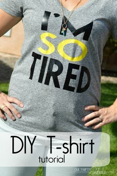 "DIY t-shirt tutorial ""IM SO TIRED"""