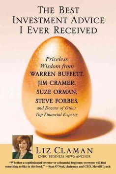The Best Investment Advice I Ever Received: Priceless Wisdom from Warren Buffett, Jim Cramer, Suze Orman, Steve F...
