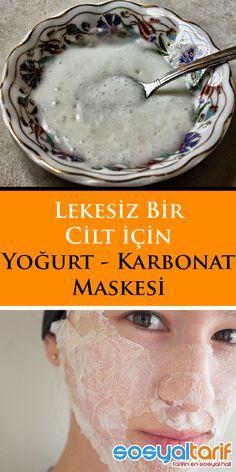 Yogurt and Carbonate Mask- Yoğurt ve Karbonat Maskesi the mask # Doğalmask to - Homemade Skin Care, Diy Skin Care, Brown Spots On Skin, Skin Care Routine For 20s, Facial Cleansers, Healthy Beauty, Hair Care, Beauty Skin, Beauty Makeup