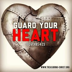 Keep your heart with all vigilance, for from it flow the springs of life. Proverbs 4:23