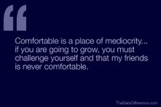 Comfortable is mediocrity