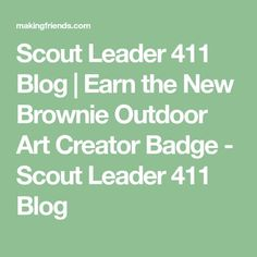 Earn the New Brownie Outdoor Art Creator Badge. A Brownie leader shares details about how her Girl Scouts earned the Outdoor Art Creator Badge. Girl Scout Brownie Badges, Brownie Girl Scouts, Girl Scout Leader, Girl Scout Troop, Star Wars Quilt, Girl Scout Camping, Girl Scout Juniors, Outdoor Art, The Creator
