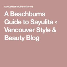A Beachbums Guide to Sayulita » Vancouver Style & Beauty Blog