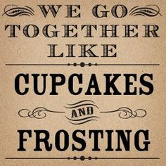 """In my vows for fun """"i promise to be the frosting to your cupcake, the peanut butter to your jam..."""" :)"""