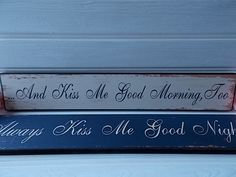 """And Kiss Me Good Morning Too/"""" Plaque shabby chic"""