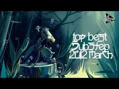 Top Best Dubstep March 2012