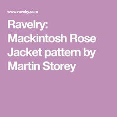 Ravelry: Mackintosh Rose Jacket pattern by Martin Storey