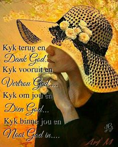 Afrikaans Quotes, Morning Wish, Positive Thoughts, Quote Of The Day, Life Lessons, Christianity, Inspirational Quotes, Motivational, Life Quotes