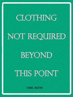 Clothing Not Required Beyond This Point Metal Sign