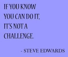 If you know you can do it, it's not a challenge. #motivation #teambeachbody #SteveEdwards