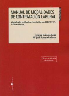 Manual de modalidades de contratación laboral : adaptado a las modificaciones introducidas por el RDL 16/2013, de 20 de diciembre / Encarna Tarancón Pérez, Mª José Romero Rodenas, 2014